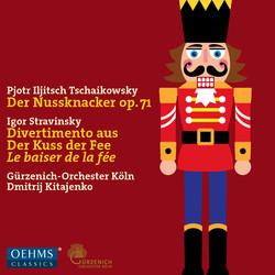 Tchaikovsky: The Nutcracker, Op. 71 - Stravinsky: Divertimento from Le baiser de la fée