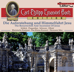 C.P.E. Bach: Die Auferstehung und Himmelfahrt Jesu
