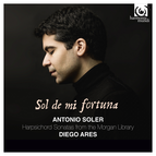 Soler: Sol de mi fortuna, Sonatas from the Morgan Library