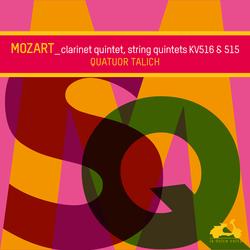 Mozart: String Quintets KV516 & 515, Clarinet Quintet KV581