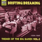 Themes Of The Big Bands: Drifting and Dreaming (1934-1945)