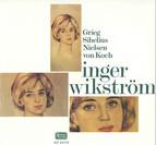 Grieg, Sibelius, Nielsen & von Koch: Inger Wikström