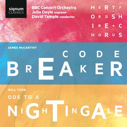 James McCarthy: Codebreaker & Will Todd: Choral Symphony No. 4, Ode to a Nightingale