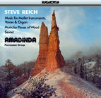 Reich: Music for Mallet Instruments, Voices and Organ / Music for Pieces of Wood / Sextet