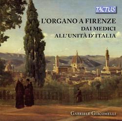 L'organo a Firenze dai Medici all'Unità d'Italia