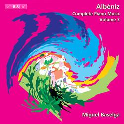 Albéniz - Piano Music, Vol. 3