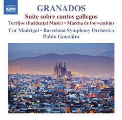 Granados: Suite Sobre Cantos Gallegos, Torrijos & Marcha de los Vencidos
