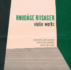 Riisager: Violin Works
