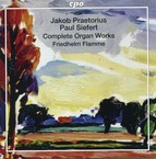 Praetorius & Siefert: Complete Organ Works