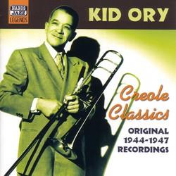Ory, Kid: Creole Classics (1944-1947)