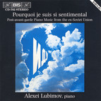Pourquoi je suis si sentimental - Post-avant-garde Piano Music from the ex-Sovjet Union