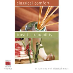In Harmony with Classical Music – Classical Comfort - Trust in Tranquility