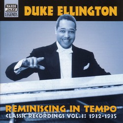 Ellington, Duke: Reminiscing in Tempo (1932-1935)
