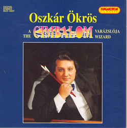 Oszkar Okros  - The Cimbalom Wizard
