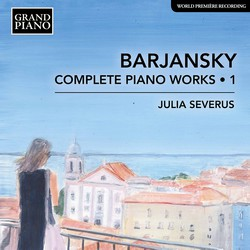 Barjansky: Complete Piano Works, Vol. 1