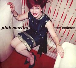 Pink Martini: Hey Eugene
