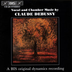 Debussy - Vocal and Chamber Music