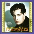 Novello, Ivor: Shine Through My Dreams (1917-1950)