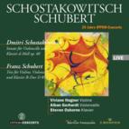 Shostakovich: Sonata for Cello and Piano Op.40 / Schubert: Trio for Violin, Cello and Piano D 898