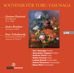 Souvenir for Toru Yasunaga / Donizetti: String Quartet No. 5 / Bruckner: Intermezzo in D minor / Tchaikovsky: String Sextet Op.70  'Souvenir de Florence'