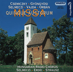 Csemiczky / Gyongyosi / Selmeczi / Orban / Vajda: Missa Quinue Auctorum (Mass of 5 Composers)