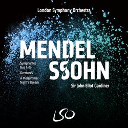 Mendelssohn: Symphonies Nos 1-5, Overtures, A Midsummer Night's Dream