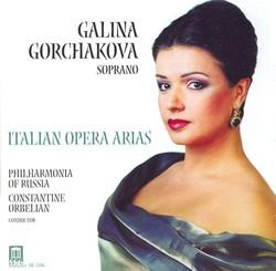 Gorchakova, Galina: Italian Opera Arias - Mascagni, P. / Puccini, G. / Leoncavallo, R. / Catalani, A. / Cilea, F. / Verdi, G.