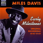 Davis, Miles: Early Milestones (1945-1949)