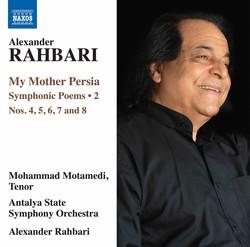 Alexander Rahbari: My Mother Persia, Vol. 2 – Symphonic Poems Nos. 4-8 (Live)
