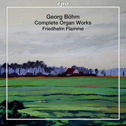 Bohm: Complete Organ Works