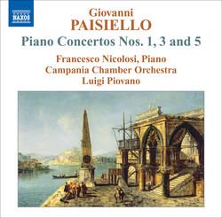 Paisiello, G.: Piano Concertos Nos. 1, 3 and 5