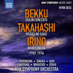 Sadao Bekku: Violin Concerto - Yuji Takahashi: Contradiction - Yoshiro Irino: Wandlungen