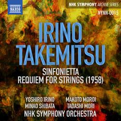 Irino: Sinfonietta - Takemitsu: Requiem