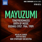 Mayuzumi: Tone Pleromas 55, Birth of Music & Bugaku (Live)