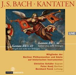 J.S. Bach:  Cantatas BWV 32 / BWV 49 / Members of the Berlin Philharmonic and Friends / Christine Schäfer / Peter Kooij / Bernhard Forck