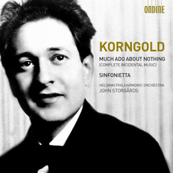 Korngold: Much Ado About Nothing & Sinfonietta