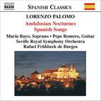 Palomo: Andalusian Nocturnes (Nocturnos De Andalucia) / Spanish Songs (Canciones Espanolas)