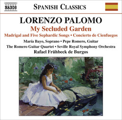 Palomo, L.: My Secluded Garden / Madrigal and 5 Sephardic Songs / Concierto De Cienfuegos