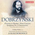 Dobrzynski: Overture to 'Monbar' - Piano Concerto - Symphony No. 2 'Characteristic'