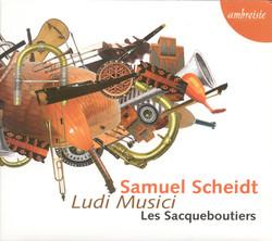 Scheidt, S.: Ludi Musici (Les Sacqueboutiers)