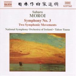 Moroi: Symphony No. 3, Op. 25 / Sinfonietta, Op. 24 / Two Symphonic Movements, Op. 22