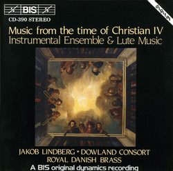 Music from the time of Christian IV - Instrumental Ensemble and Lute Music