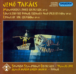 Takacs: Miniatures / Piano Concerto / Chant of the Creation