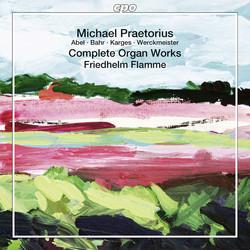 Praetorius: Complete Organ Works, Vol. 13