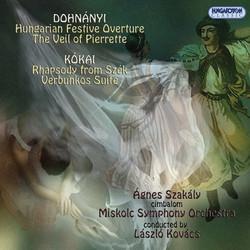 Dohnányi: Hungarian Festive Overture - The Veil of Pierette - Kókai: Rhapsody from Szek - Verbunkos Suite