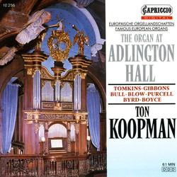 Organ Recital: Koopman, Ton - Bull, J. / Tomkins, T. / Gibbons, O. / Purcell, H. / Blow, J. / Byrd, W. / Boyce, W. (The Organ at Adlington Hall)