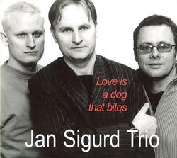 Jan Sigurd Trio: Love Is A Dog That Bites