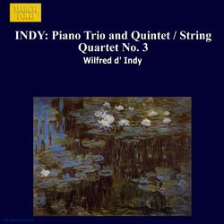 Indy: Piano Trio and Quintet / String Quartet No. 3