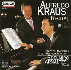 Vocal Recital: Kraus, Alfredo - Liszt, F. / Donizetti, G. / Mascagni, P. / Respighi, O. / Verdi, G.
