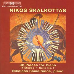SKALKOTTAS: 32 Piano Pieces/4 Piano Studies/Suite No. 1